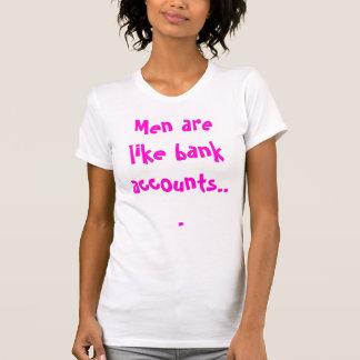 Los hombres son como cuentas bancarias… remeras