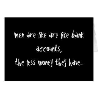 Los hombres son como cuentas bancarias tarjeta de felicitación