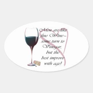Los hombres son como los regalos del vino fino pegatina ovalada