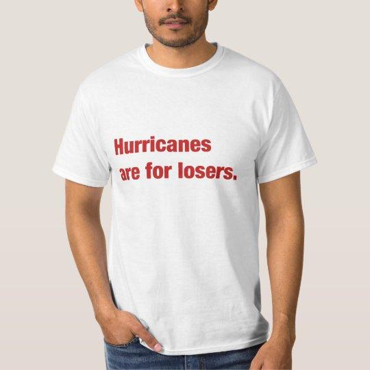 Los huracanes están para los perdedores playera