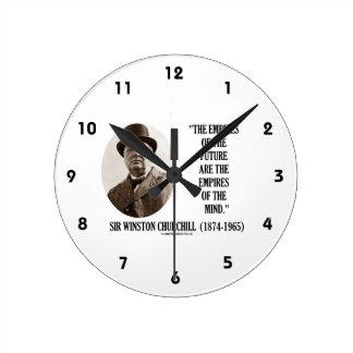 Los imperios del futuro son los imperios de la reloj redondo mediano