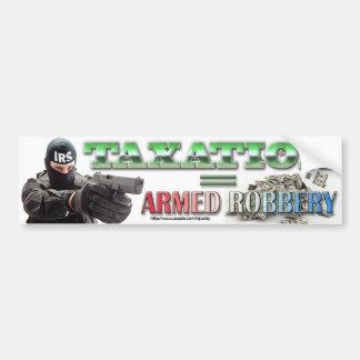 Los impuestos igualan robo a mano armada etiqueta de parachoque