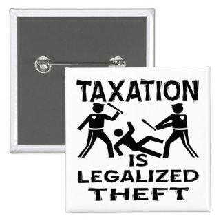 Los impuestos son hurto legalizado pin cuadrada 5 cm