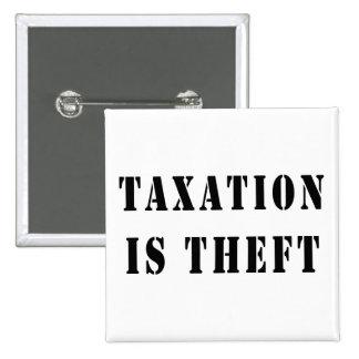 Los impuestos son hurto pin cuadrada 5 cm