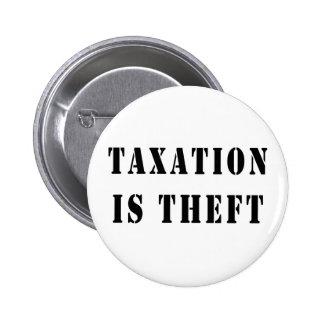 Los impuestos son hurto pin redondo de 2 pulgadas