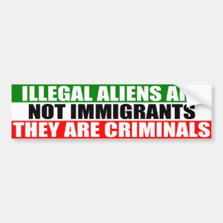 ¡Los inmigrantes ilegales no son inmigrantes! Pegatina De Parachoque