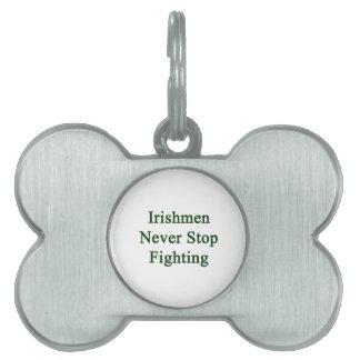 Los irlandeses nunca paran el luchar placas de mascota
