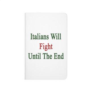 Los italianos lucharán hasta el extremo