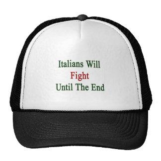 Los italianos lucharán hasta el extremo gorras