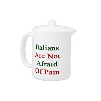Los italianos no tienen miedo de dolor