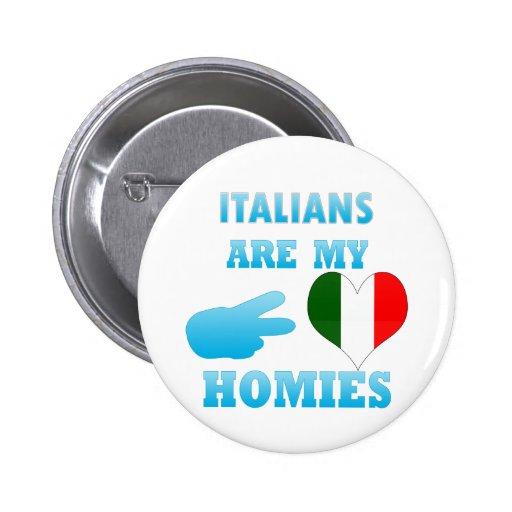 Los italianos son mi Homies Pin