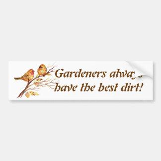 ¡Los jardineros tienen siempre la mejor suciedad!  Etiqueta De Parachoque