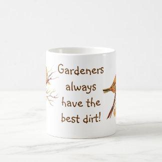 ¡Los jardineros tienen siempre la mejor suciedad!  Taza