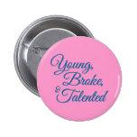 Los jóvenes, se rompieron, y talentoso pin