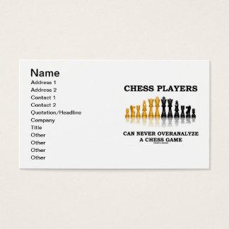 Los jugadores de ajedrez pueden nunca Overanalyze Tarjeta De Negocios