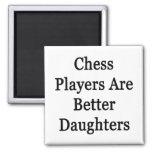 Los jugadores de ajedrez son mejores hijas iman de nevera