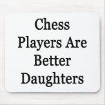Los jugadores de ajedrez son mejores hijas alfombrilla de raton