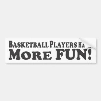 ¡Los jugadores de básquet se divierten más! - Pega Pegatina Para Auto