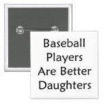 Los jugadores de béisbol son mejores hijas pin