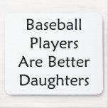Los jugadores de béisbol son mejores hijas alfombrillas de ratón