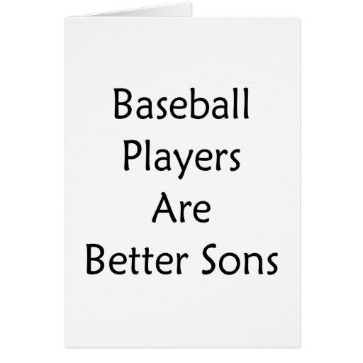 Los jugadores de béisbol son mejores hijos tarjeta