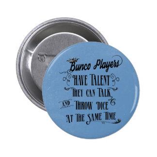 Los jugadores de Bunco tienen talento con la Pin Redondo De 2 Pulgadas