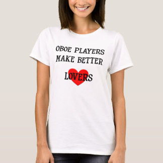 Los jugadores de Oboe hacen a mejores amantes Playera