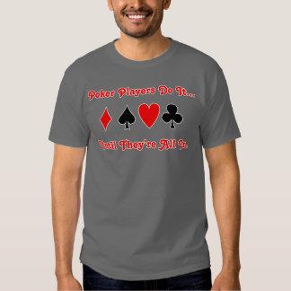 Los jugadores de póker lo hacen… hasta que sean camisas