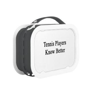 Los jugadores de tenis saben mejor