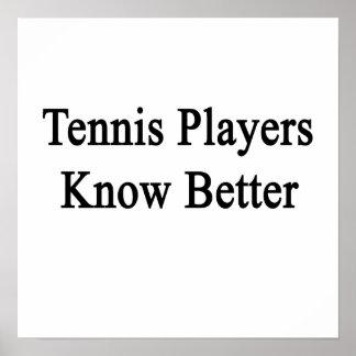 Los jugadores de tenis saben mejor posters