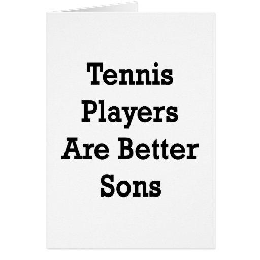Los jugadores de tenis son mejores hijos felicitaciones