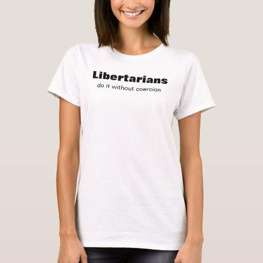 Los libertarios, lo hacen sin la coerción playera
