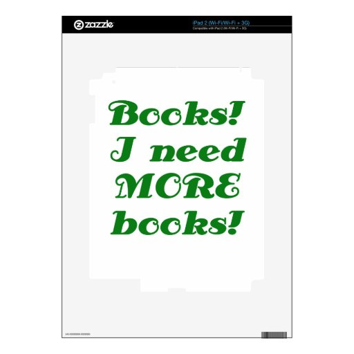 Los libros I necesitan MÁS libros Calcomanía Para El iPad 2