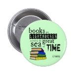 Los libros son faros en el gran mar del tiempo pin
