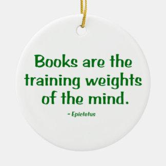 Los libros son los pesos de entrenamiento de la adorno redondo de cerámica