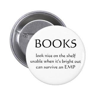 Los libros son mejores que los E-Libros Pin Redondo De 2 Pulgadas
