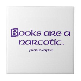 Los libros son narcóticos azulejo