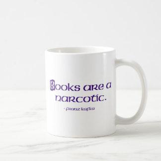 Los libros son narcóticos taza de café