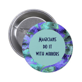 Los magos lo hacen con los espejos pins