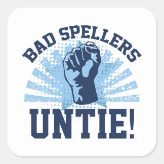 ¡Los malos abecedarios desatan! Pegatina Cuadrada