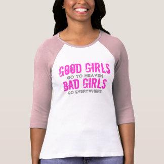 Los malos chicas van por todas partes camiseta del