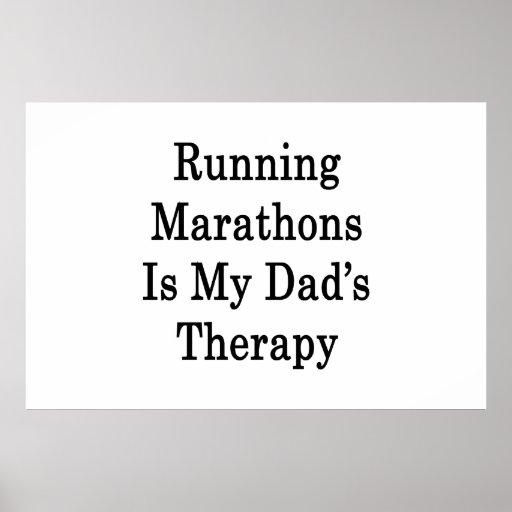 Los maratones corrientes son la terapia de mi papá póster