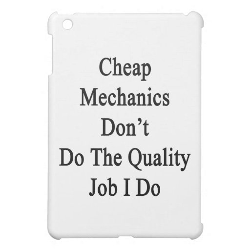 Los mecánicos baratos no hacen el trabajo de la ca