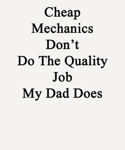 Los mecánicos baratos no hacen el trabajo de la ca camiseta