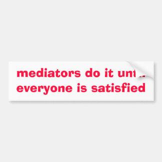 los mediadores lo hacen hasta que sea cada uno… -  pegatina para auto