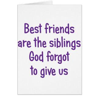 Los mejores amigos son los hermanos tarjeta de felicitación