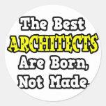 Los mejores arquitectos nacen, no hecho pegatinas