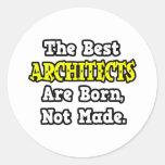 Los mejores arquitectos nacen, no hecho etiquetas