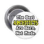 Los mejores arquitectos nacen, no hecho pin