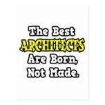 Los mejores arquitectos nacen, no hecho postales